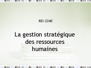 REI2240 La gestion stratgique des ressources humaines Le