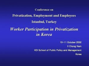 Conference on Privatization Employment and Employees Istanbul Turkey