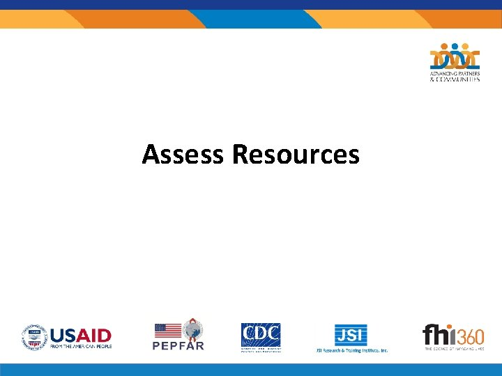 Assess Resources Step Resources Step 7 7 Assess