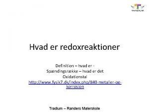 Hvad er redoxreaktioner Definition hvad er Spndingsrkke hvad