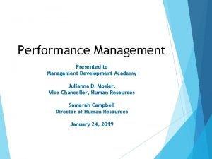 Performance Management Presented to Management Development Academy Julianna