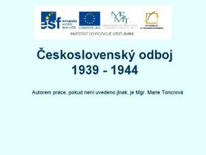 eskoslovensk odboj 1939 1944 Autorem prce pokud nen