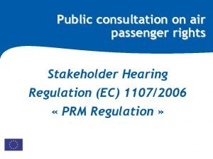 Public consultation on air passenger rights Stakeholder Hearing