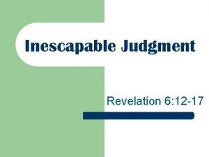 Inescapable Judgment Revelation 6 12 17 Revelation 6