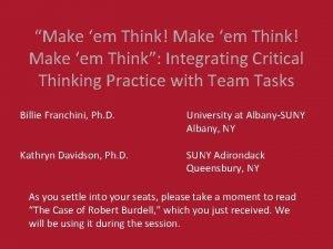 Make em Think Make em Think Integrating Critical