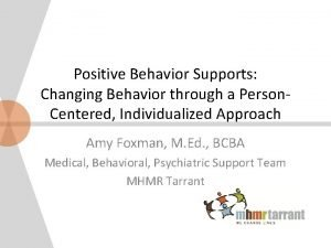 Positive Behavior Supports Changing Behavior through a Person