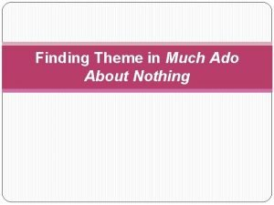 Finding Theme in Much Ado About Nothing Identify