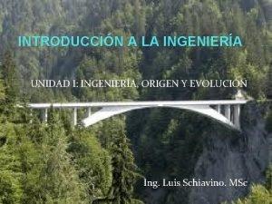 INTRODUCCIN A LA INGENIERA UNIDAD I INGENIERA ORIGEN