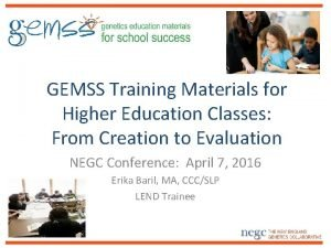 GEMSS Training Materials for Higher Education Classes From