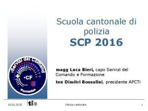 Scuola cantonale di polizia SCP 2016 magg Luca