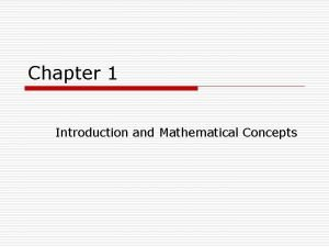 Chapter 1 Introduction and Mathematical Concepts Table of