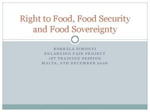 Right to Food Food Security and Food Sovereignty