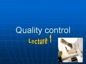 Quality control Quality Control Q C Definition Quality