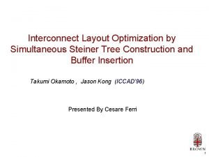 Interconnect Layout Optimization by Simultaneous Steiner Tree Construction