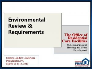 Environmental Review Requirements The Office of Residential Care