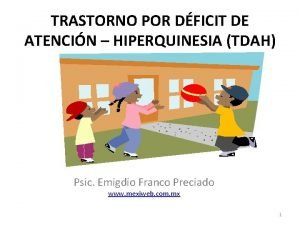 TRASTORNO POR DFICIT DE ATENCIN HIPERQUINESIA TDAH Psic