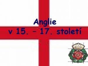 Anglie v 15 17 stolet Tudorovci 1485 1603