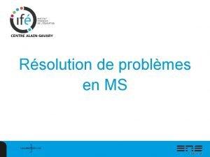 Rsolution de problmes en MS Une approche par