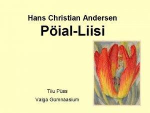 Hans Christian Andersen PialLiisi Tiiu Pss Valga Gmnaasium
