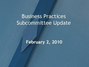 Business Practices Subcommittee Update February 2 2010 WEQ