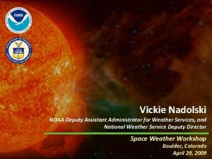 Vickie Nadolski NOAA Deputy Assistant Administrator for Weather