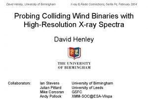 David Henley University of Birmingham Xray Radio Connections