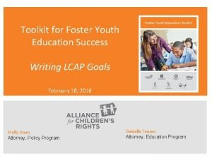 Toolkit for Foster Youth Education Success Writing LCAP
