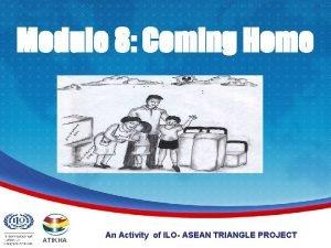 Module 8 Coming Home ATIKHA An Activity of