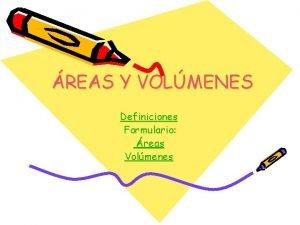 REAS Y VOLMENES Definiciones Formulario reas Volmenes DEFINICIONES
