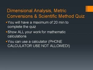 Dimensional Analysis Metric Conversions Scientific Method Quiz You