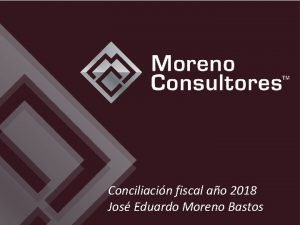 Conciliacin fiscal ao 2018 Jos Eduardo Moreno Bastos