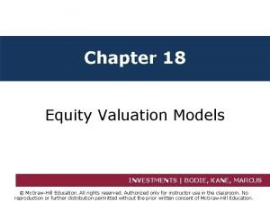 Chapter 18 Equity Valuation Models INVESTMENTS BODIE KANE