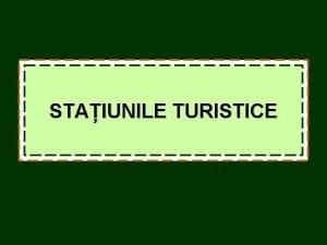 STAIUNILE TURISTICE Conceptul de staiune turistic Privita din