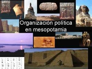 Organizacin poltica en mesopotamia Organizacin poltica en Mesopotamia