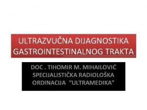 ULTRAZVUNA DIJAGNOSTIKA GASTROINTESTINALNOG TRAKTA DOC TIHOMIR M MIHAILOVI