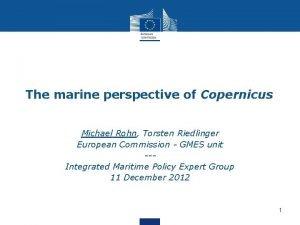 The marine perspective of Copernicus Michael Rohn Torsten