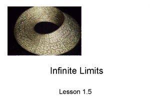 Infinite Limits Lesson 1 5 Infinite Limits Two