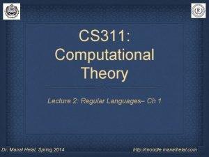 CS 311 Computational Theory Lecture 2 Regular Languages