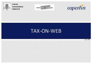 Federale Overheidsdienst FINANCIEN TAXONWEB juni 2006 Programma juni