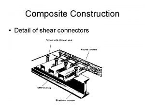 Composite Construction Detail of shear connectors Composite Construction