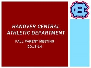 HANOVER CENTRAL ATHLETIC DEPARTMENT FALL PARENT MEETING 2013
