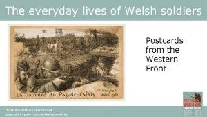 The everyday lives of Welsh soldiers Postcards from