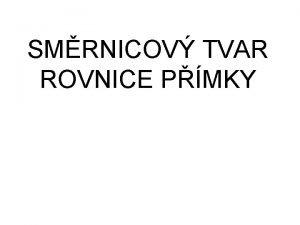 SMRNICOV TVAR ROVNICE PMKY SMRNICOV TVAR ROVNICE PMKY