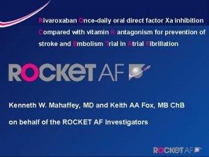 Rivaroxaban Oncedaily oral direct factor Xa inhibition Compared