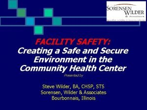 FACILITY SAFETY Creating a Safe and Secure Environment