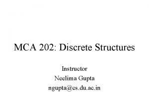 MCA 202 Discrete Structures Instructor Neelima Gupta nguptacs
