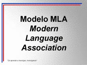 Modelo MLA Modern Language Association Se aprende a