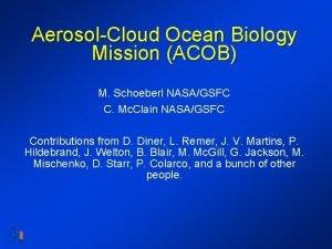 AerosolCloud Ocean Biology Mission ACOB M Schoeberl NASAGSFC