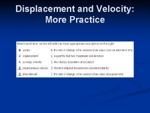 Displacement and Velocity More Practice Displacement and Velocity