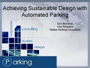Achieving Sustainable Design with Automated Parking Don Monahan
